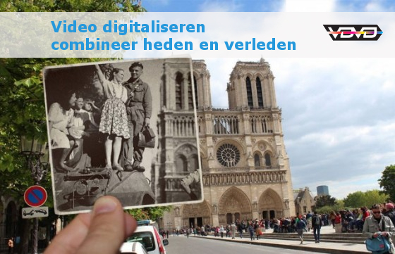 Video digitaliseren - combineer heden en verleden